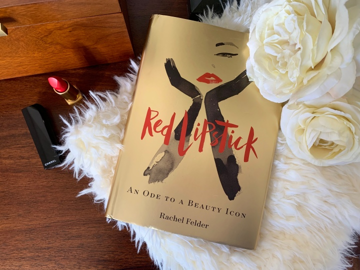 Red Lipstick: An Ode to a Beauty Icon by Rachel Felder | A Review